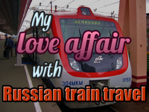 My love affair with Russian train travel