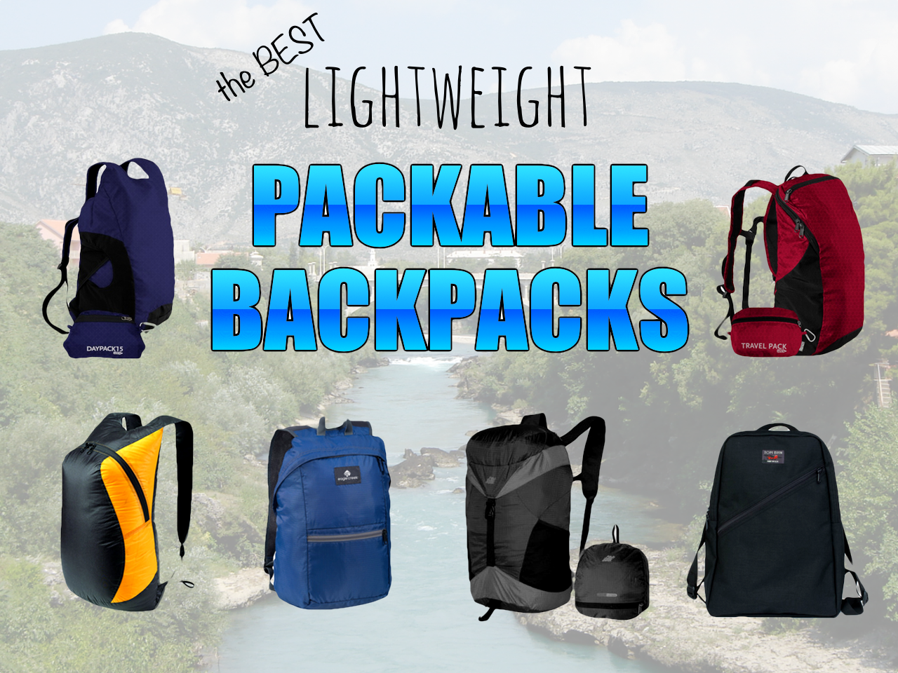 The Best Lightweight Packable Backpacks