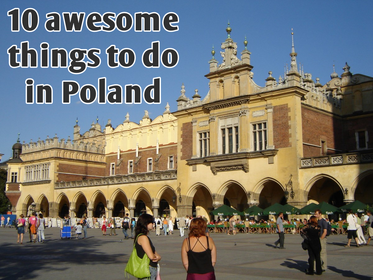 10 awesome things to do in Poland