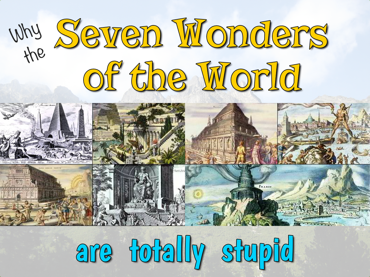 Stupid Seven Wonders of the World