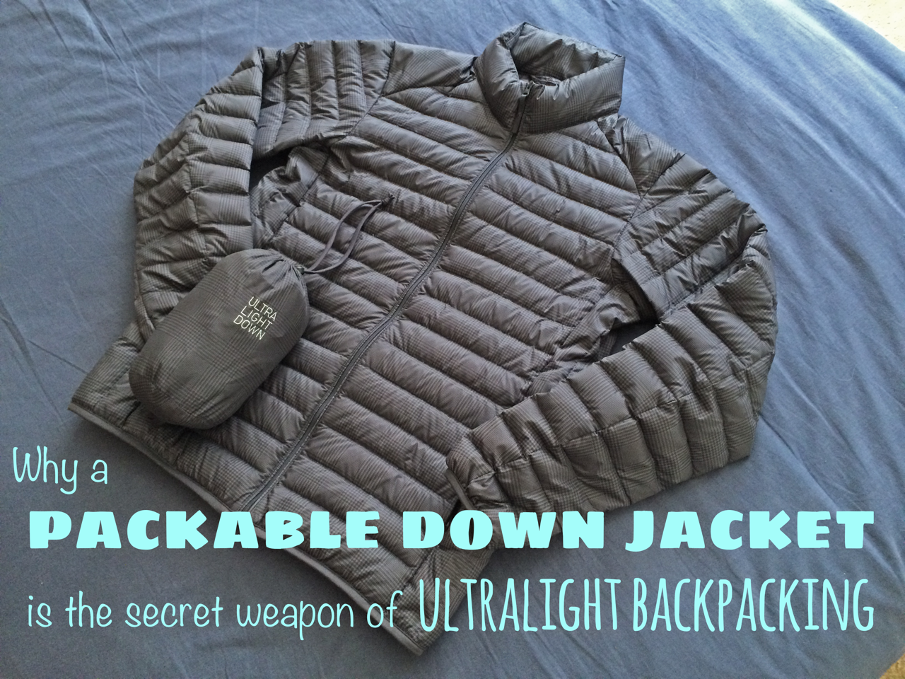 Why A Packable Down Jacket Is The Secret Weapon Of
