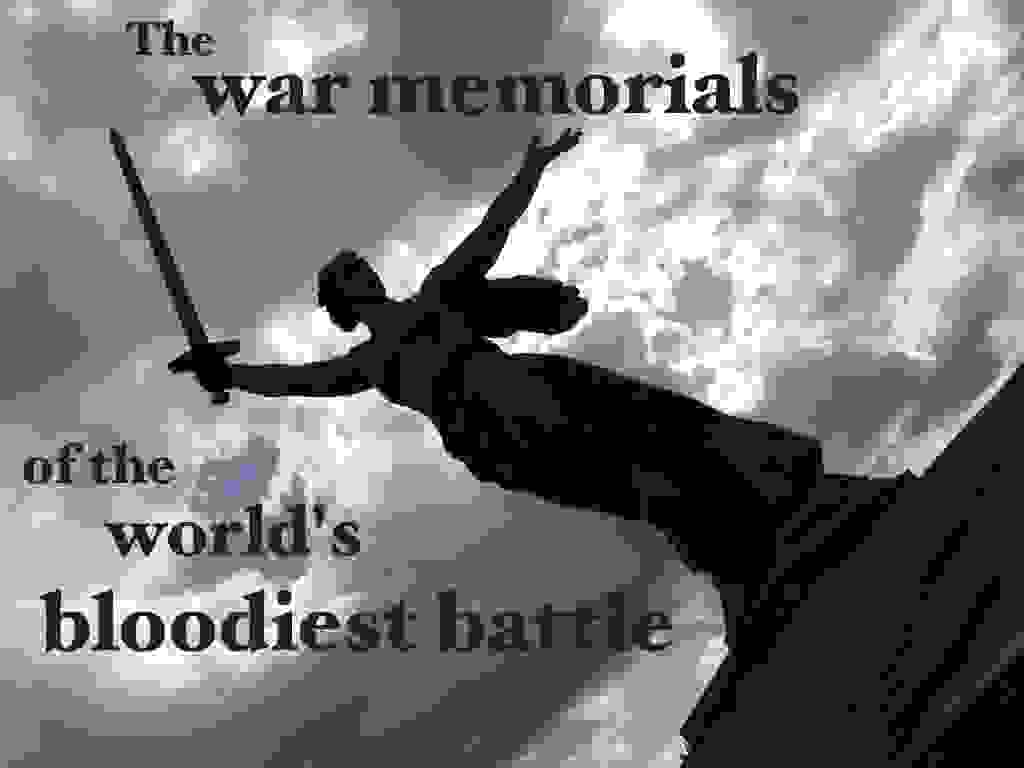 War memorials of the world's bloodiest battle