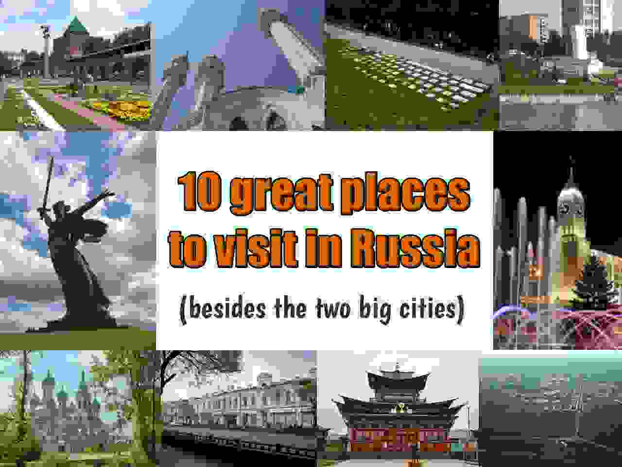 10 great places to visit in Russia