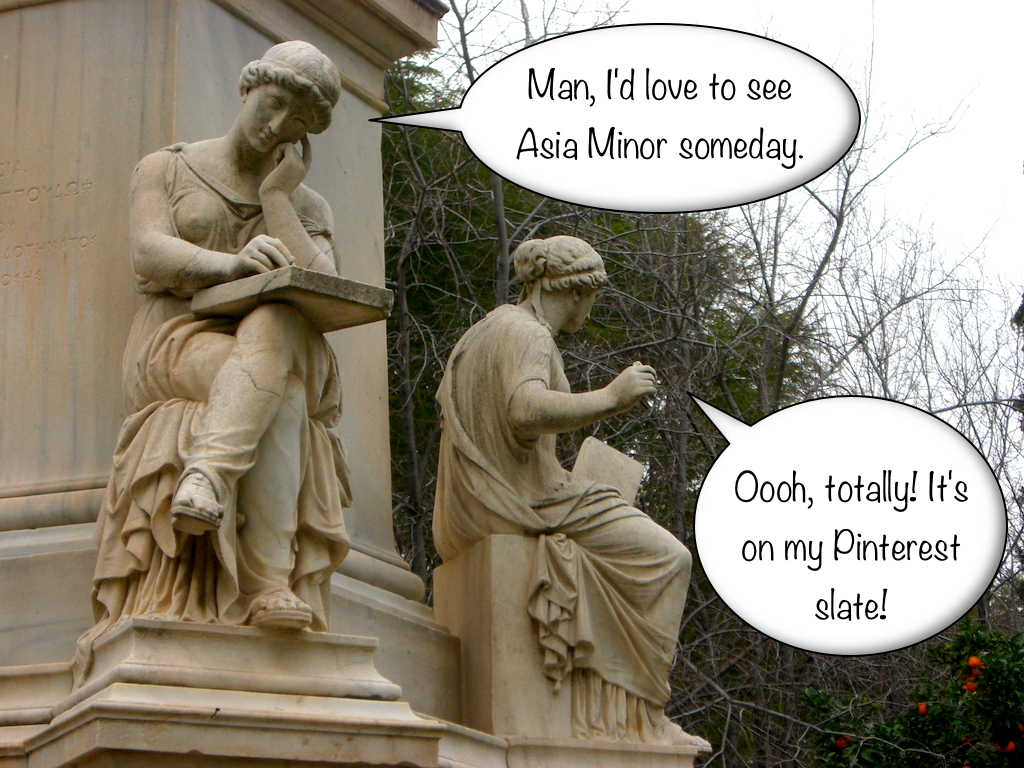 I'd love to visit Asia Minor