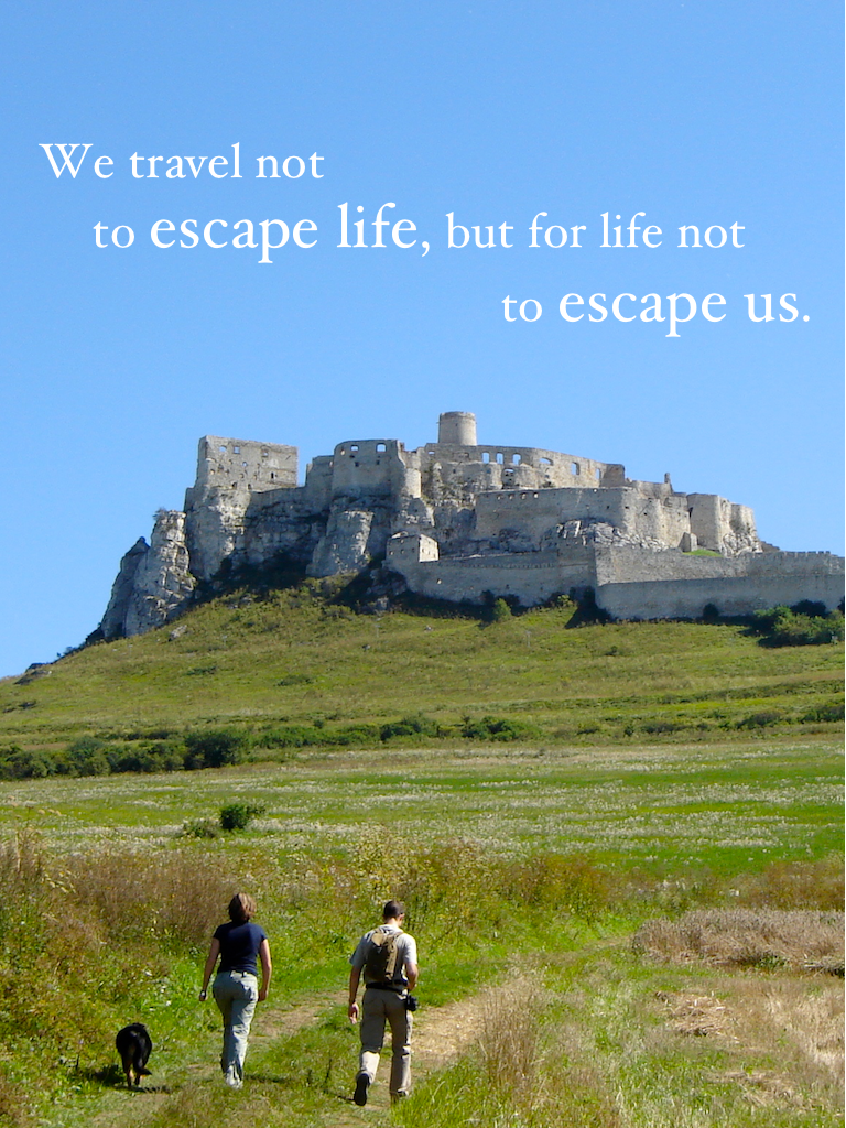 Travel quotes: not to escape life, but for life not to escape us