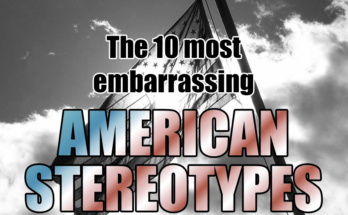 Embarrassing American Stereotypes