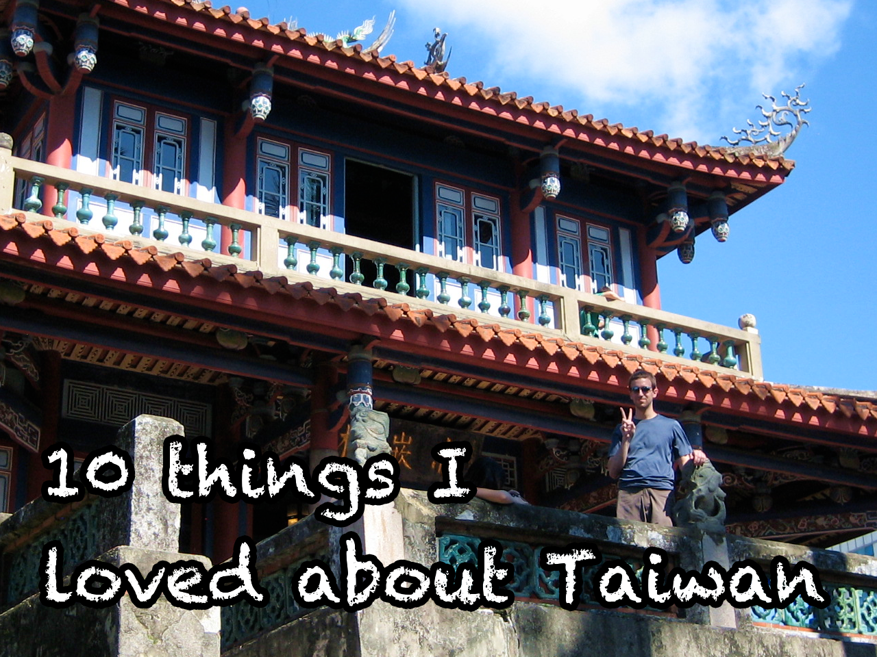 10 things I loved about Taiwan
