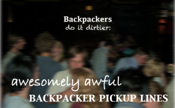 Backpacker pickup lines