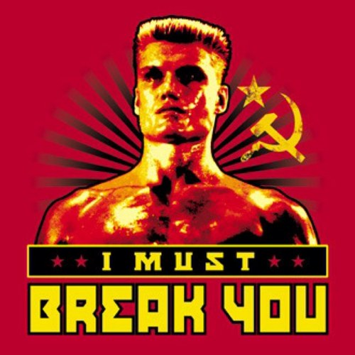Ivan Drago I Must Break You